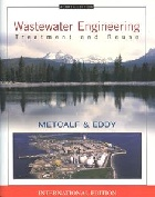 WASTEWATER ENGINEERING: TREATMENT & REUSE 4/E 2003 (HARDCOVER) - 0070418780