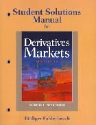 STUDENT SOLUTIONS MANUAL FOR DERIVATIVES MARKETS 3/E 2013 - 0136118283