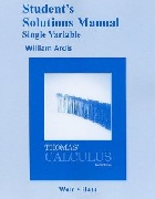 STUDENT SOLUTIONS MANUAL, SINGLE VARIABLE FOR THOMAS' CALCULUS 12/E 2009 - 0321600703