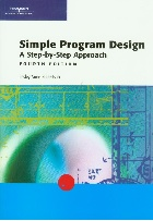 SIMPLE PROGRAM DESIGN A STEP-BY-STEP APPROACH 4/E 2004 - 0619160462