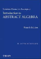INTRODUCTION TO ABSTRACT ALGEBRA SOLUTIONS MANUAL 4/E 2012 - 1118288157