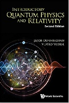 INTRODUCTORY QUANTUM PHYSICS & RELATIVITY 2/E 2018 - 9813230045