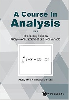 A COURSE IN ANALYSIS:VOLUME I: INTRODUCTORY CALCULUS, ANALYSIS OF FUNCTIONS OF ONE REAL VARIABLE 2015 - 9814689092