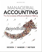 MANAGERIAL ACCOUNTING: THE CORNERSTONE OF BUSINESS DECISION-MAKING 7/E 2017 - 1337115770 - 9781337115773