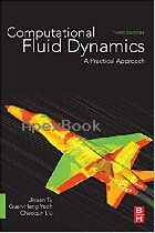 COMPUTATIONAL FLUID DYNAMICS: A PRACTICAL APPROACH 3/E 2018 - 008101127X - 9780081011270