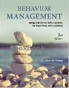 BEHAVIOR MANAGEMENT: FROM THEORETICAL IMPLICATIONS TO PRACTICAL APPLICATIONS 3/E 2017 - 1285450043 - 9781285450049