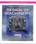 DESIGN OF MACHINERY: AN INTRODUCTION TO THE SYNTHESIS & ANALYSIS OF MECHANISMS & MACHINES 3/E 2003 - 0071236716 - 9780071236713