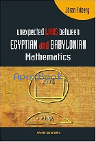 UNEXPECTED LINKS BETWEEN EGYPTIAN & BABYLONIANMATHEMATICS 2005 - 9812563288 - 9789812563286