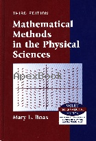 MATHEMATICAL METHODS IN THE PHYSICAL SCIENCES 3/E 2006 - 0471198269 - 9780471198260