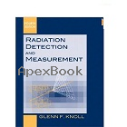 RADIATION DETECTION & MEASUREMENTS 4/E 2010 - 0470131489 - 9780470131480