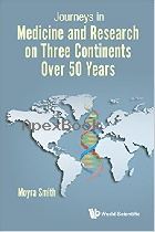 JOURNEYS IN MEDICINE & RESEARCH ON THREE CONTINENTS OVER 50 YEARS 2017 - 9813209534 - 9789813209534
