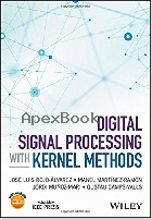 DIGITAL SIGNAL PROCESSING WITH KERNEL METHODS 2018 - 1118611799 - 9781118611791