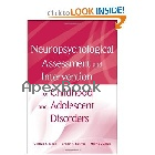 NEUROPSYCHOLOGICAL ASSESSMENT & INTERVENTION FOR CHILDHOOD & ADOLESCENT DISORDERS 2010 - 0470184132 - 9780470184134
