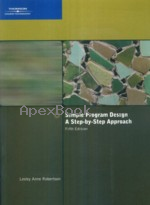 SIMPLE PROGRAM DESIGN A STEP-BY-STEP APPROACH 5/E 2007 - 1423901320 - 9781423901327