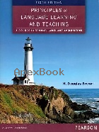 PRINCIPLES OF LANGUAGE LEARNING & TEACHING: A COURSE IN SECOND LANGUAGE ACQUISITION 6/E 2014 - 9780133041941 - 9780133041941