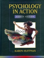 PSYCHOLOGY IN ACTION 8/E 2007 - 0471747246 - 9780471747246