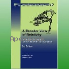 A BROADER VIEW OF RELATIVITY 2/E 2006 - 9812566511 - 9789812566515