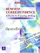BUSINESS CORRESPONDENCE: A GUIDE TO EVERYDAY WRITING (INTERMEDIATE) 2/E 2003 - 0130897922 - 9780130897923