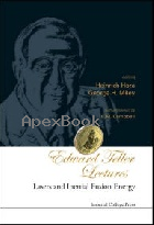EDWARD TELLER LECTURES: LASERS & INERTIAL FUSION ENERGY 2005 - 186094468X - 9781860944680