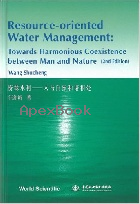 RESOURCE-ORIENTED WATER MANAGEMENT: TOWARDS HARMONIOUS COEXISTENCE BETWEEN MAN & NATURE 2/E 2006 - 9812567364 - 9789812567369