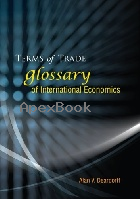 TERMS OF TRADE GLOSSARY OF INTERNATIONAL ECONOMICS 2006 - 9812566031 - 9789812566034