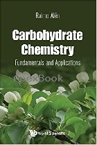 CARBOHYDRATE CHEMISTRY: FUNDAMENTALS & APPLICATIONS 2018 - 9813223642 - 9789813223646