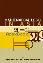 MATHEMATICAL LOGIC IN ASIA 2006 - 9812700455 - 9789812700452