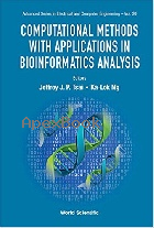 COMPUTATIONAL METHODS WITH APPLICATIONS IN BIOINFORMATICS ANALYSIS 2017 - 9813207973 - 9789813207974