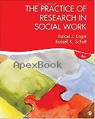 THE PRACTICE OF RESEARCH IN SOCIAL WORK 4/E 2017 - 1506304265 - 9781506304267