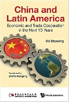 CHINA & LATIN AMERICA:ECONOMIC & TRADE COOPERATION IN THE NEXT 10 YEARS 2017 - 9813202289 - 9789813202283