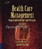 HEALTH CARE MANAGEMENT: ORGANIZATION DESIGN & BEHAVIOR 5/E 2006 - 1418001899 - 9781418001896