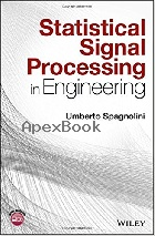 STATISTICAL SIGNAL PROCESSING IN ENGINEERING 2017 - 1119293979 - 9781119293972