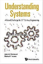 UNDERSTANDING SYSTEMS: A GRAND CHALLENGE FOR 21ST CENTURY ENGINEERING 2017 - 9813225947 - 9789813225947