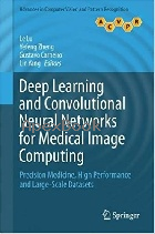 DEEP LEARNING & CONVOLUTIONAL NEURAL NETWORKS FOR MEDICAL IMAGE COMPUTING: PRECISION MEDICINE, HIGH PERFORMANCE AND LARGE-SCALE - 3319429981 - 9783319429984