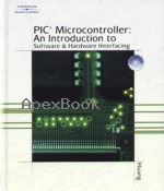 PIC MICROCONTROLLER: AN INTRODUCTION TO SOFTWARE & HARDWARE INTERFACING 2005 - 1401839673 - 9781401839673