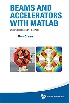 BEAMS & ACCELERATORS WITH MATLAB: WITH COMPANION MEDIA PACK HARDCOVER 2018 - 9813237465