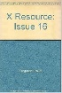 THE X RESOURCE ISSUE SIXTEEN 1995 1565921666 9781565921665