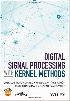 DIGITAL SIGNAL PROCESSING WITH KERNEL METHODS 2018 - 1118611799