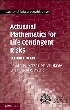 ACTUARIAL MATHEMATICS FOR LIFE CONTINGENT RISKS 2/E 2013 - 1107044073