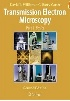 TRANSMISSION ELECTRON MICROSCOPY:A TEXTBOOK FOR MATERIALS SCIENCE 2/E 2009 0387765026 9780387765020